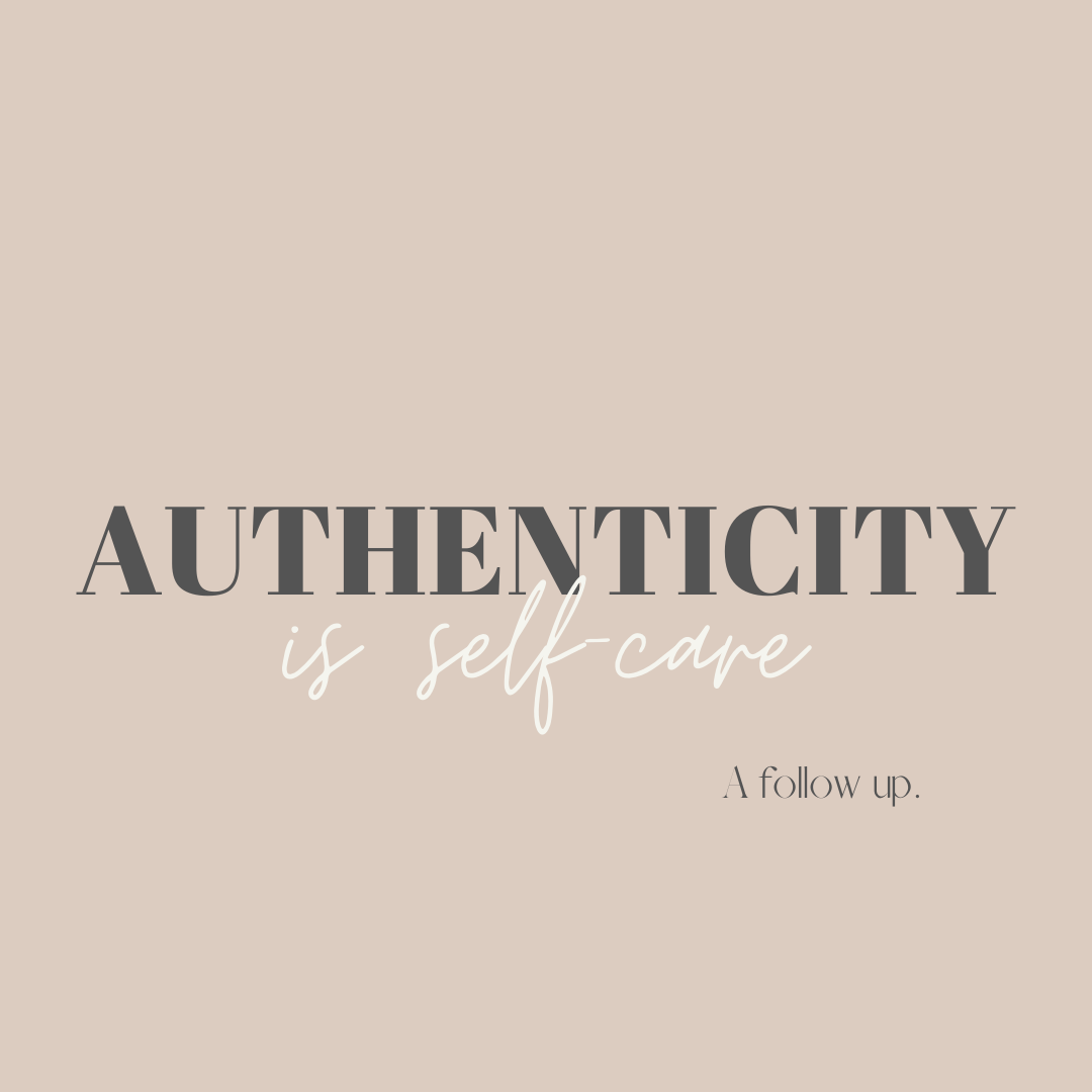 authenticity is self-care, a follow up